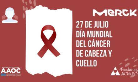 27 de julio: Día Mundial del Cáncer de Cabeza y Cuello