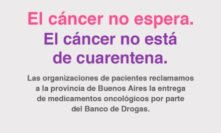 Organizaciones de Pacientes: «El Cáncer No Está en Cuarentena»